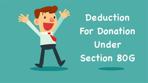 Donation Comes Which Section by Deduction For Donation Section 80g Check Limits