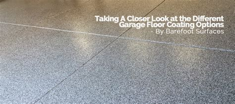 closer look at garage floor coatings barefoot surfaces