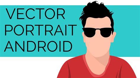 tutorial vector infinite design tutorial vector portraits on android using infinite