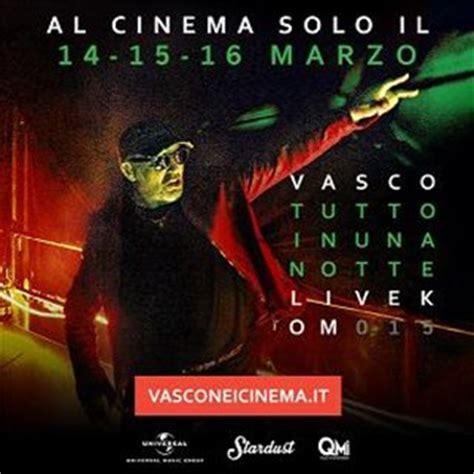 biglietti vasco live kom 015 biglietti vasco tutto in una notte live kom 015