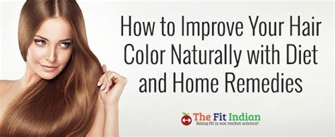 everything about how to improve hair color naturally