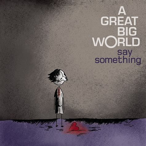 bid traduzione a great big world aguilera say something
