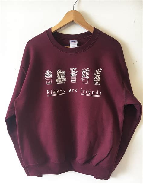 Sweater Plant Are Friends plants are friends sweatshirt sweater high quality by tmeprinting