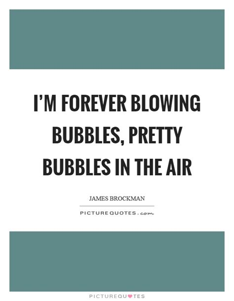 Im Forever Blowing Bubbles by I M Forever Blowing Bubbles Pretty Bubbles In The Air