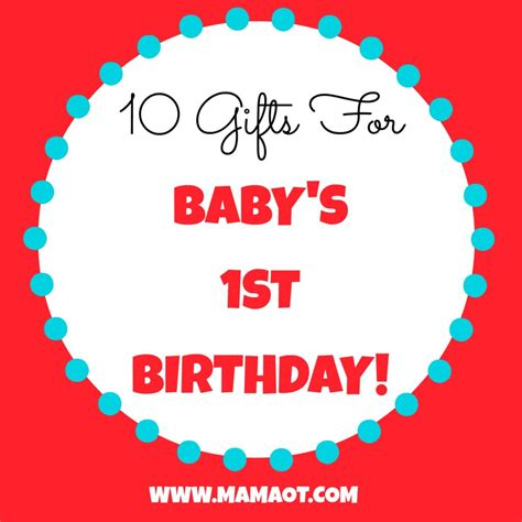 1 Year Baby Birthday Gifts by 10 Gifts For Baby S 1st Birthday