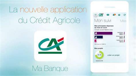 sle credit application cr 233 dit agricole 171 ma banque 187 la nouvelle appli mobile