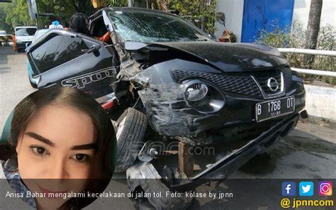 Kronologis Kecelakaan by Begini Kronologis Kecelakaan Mobil Anisa Bahar