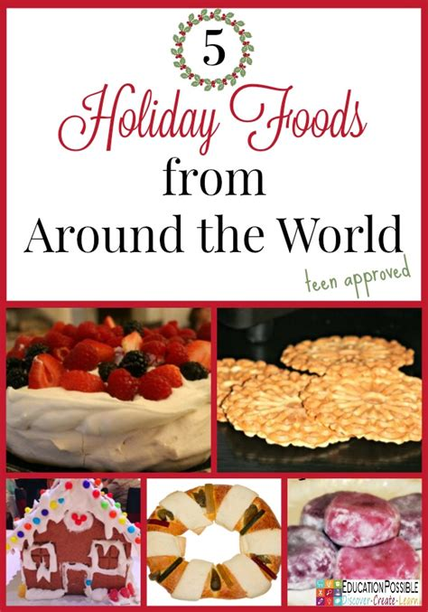 foods from around the world 5 holiday foods from around the world your teens will enjoy