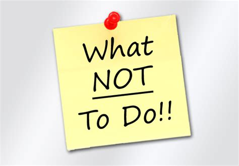 10 Things Not To Do Top 10 Things You Should Not Do To Create More
