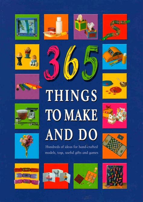 things to make with 365 things to make and do hundreds of ideas for