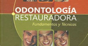 descarga libros odontologia libros de odontologia descarga gratis odontologia restauradora fundamentos y tecnicas