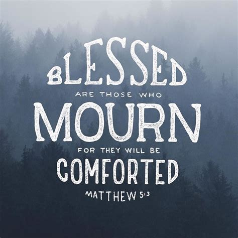 Bible Verses To Comfort Those Who Mourn by Best 25 Mourning Quotes Ideas On Missing