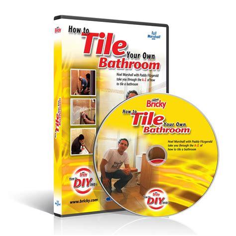 how to tile your bathroom how to tile your bathroom dvd bricky