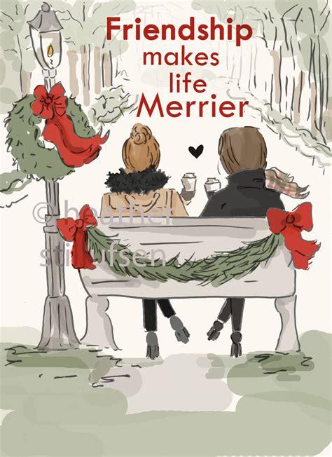 friendship  life merrier holiday art  women