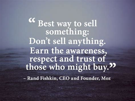 best way to sell something don t sell anything earn the