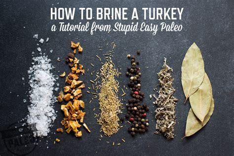 how to brine a turkey or chicken stupid easy paleo