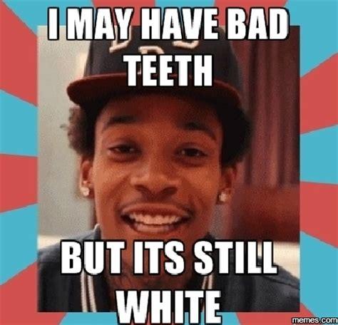 Bad Teeth Meme - home memes com