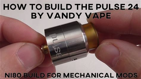 mechanical vape tutorial how to build the pulse 24 bf rda by vandy vape dual coil