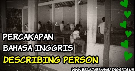 tutorial percakapan bahasa inggris percakapan bahasa inggris describing person guru