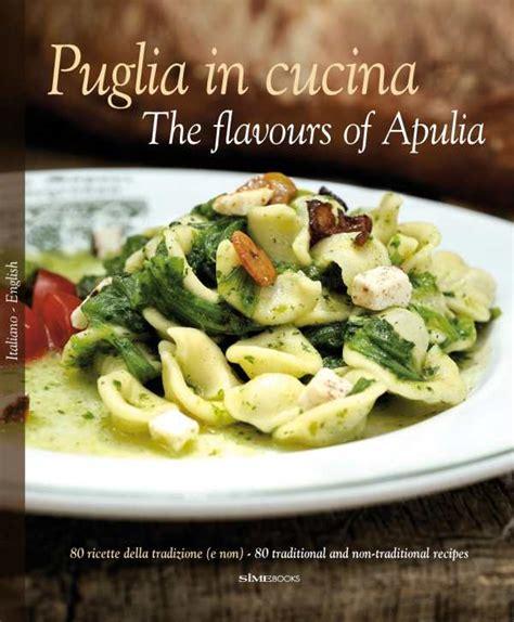 puglia in cucina review of puglia in cucina 9788895218199 foreword reviews