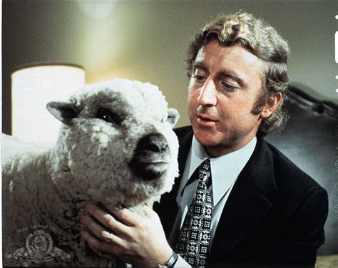 gene wilder everything quot if i have someone like gene wilder i ll get out of the