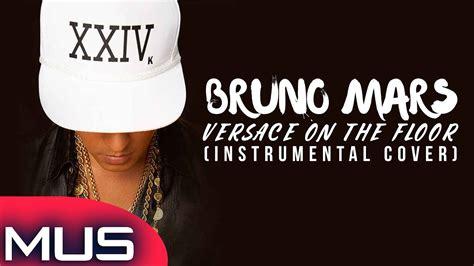 get it on the floor instrumental bruno mars versace on the floor instrumental