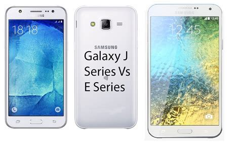 samsung galaxy e series vs j series