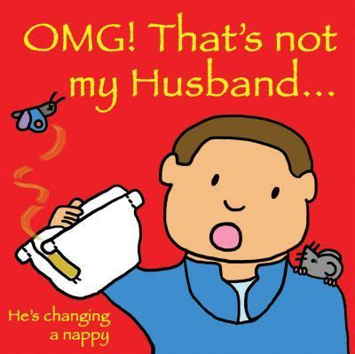 the husband books omg that s not my husband