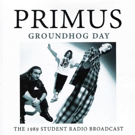 groundhog day lyrics primus song lyrics by albums metrolyrics