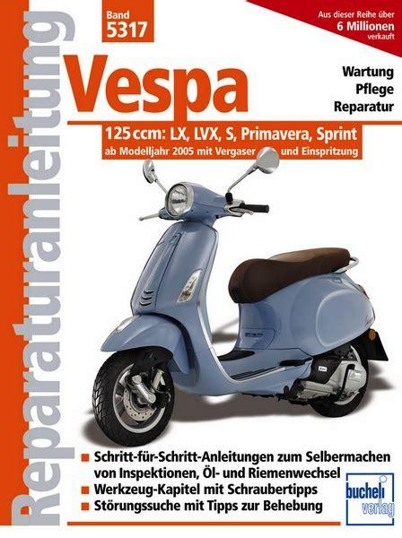 125ccm Motorrad Vespa by Vespa 125 Ccm Modelle Lx Lvx S Primavera Sprint Ab