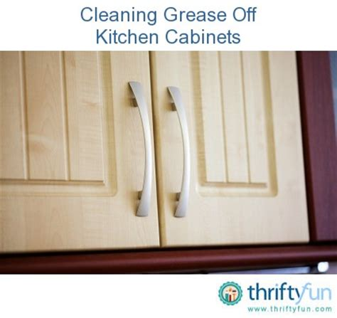 removing grease from kitchen cabinets thriftyfun
