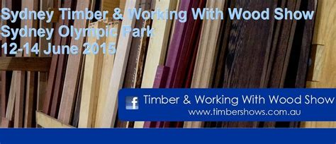 woodworking show sydney sydney timber working with wood show sydney eventfinda