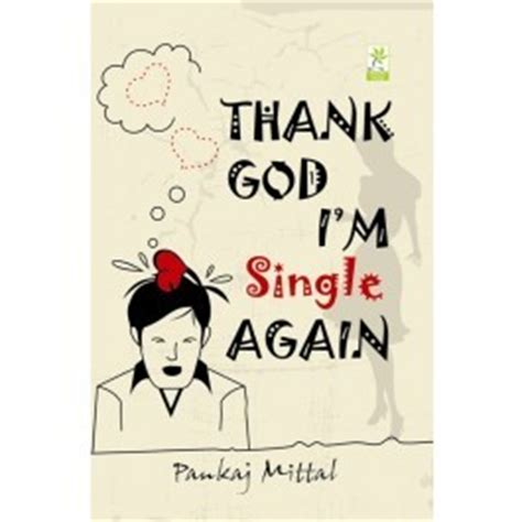 thank god i died books thank god i m single again by pankaj mittal reviews