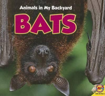 bats in backyard bats animals in my backyard by aaron carr 9781489605412 na bazarek pl