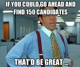 Jobs Hiring Around Me by The Best Recruitment Memes Of All Time Part 6