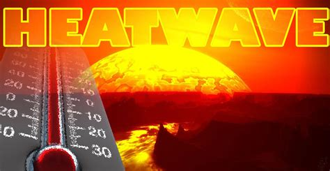heat a wednesday word of the day heatwave