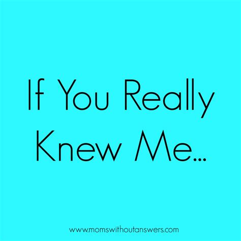 was that really me if you really knew me without answers