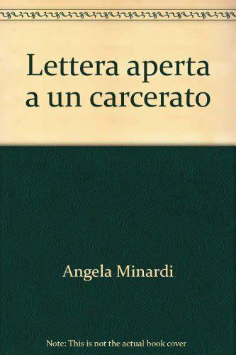 lettere per un carcerato lettera aperta a un carcerato libro minardi angela