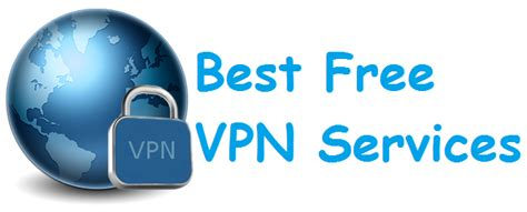best free vpn best free vpn service my 2016 guide to anonymous internet