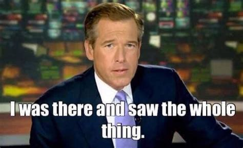 Brian Williams I Was There Meme