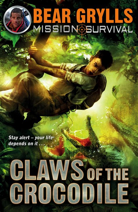 survival a novel quest trilogy books mission survival 5 claws of the crocodile by grylls