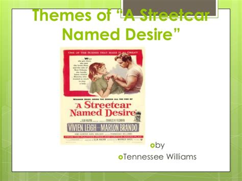 streetcar named desire themes a street car named desire by tennessee williams