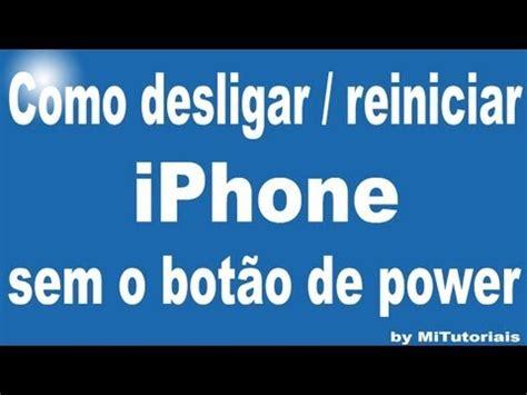 como desligar ou reiniciar iphone sem o bot 227 o de power mitutoriais