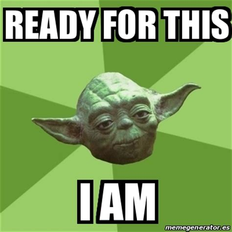 So There I Was All Ready To The Oscars To P by Meme Yoda Ready For This I Am 25368941