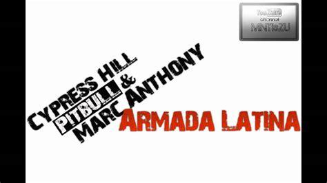 cypress hill armada cypress hill feat marc anthony pitbull armada