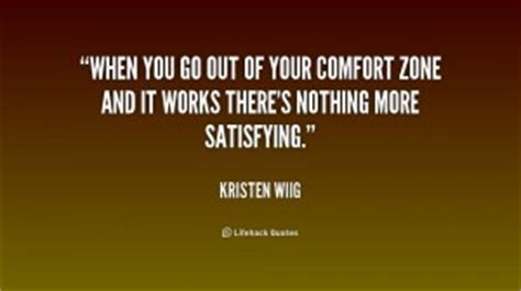 going out of your comfort zone quotes going out from comfort zone quotes quotesgram