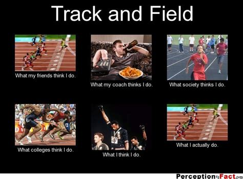 Track And Field Memes - track and field what people think i do what i really
