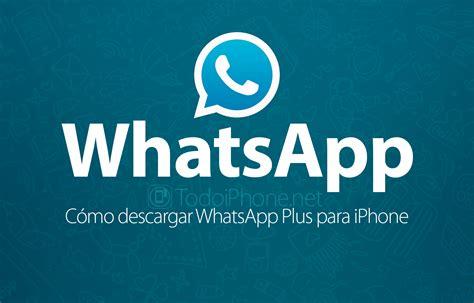 tutorial como instalar whatsapp plus c 243 mo descargar whatsapp plus para iphone