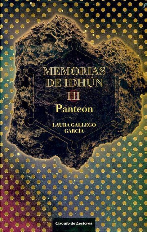 memorias de idhun panteon belle coraz 243 n de papel rese 241 a 42 pante 243 n memorias de idh 250 n 3 laura gallego garc 237 a