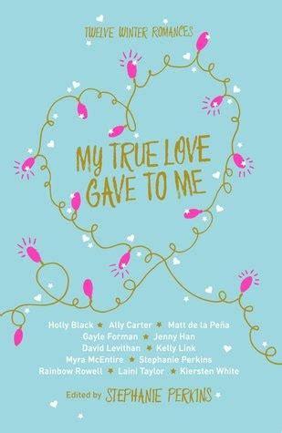 my true love gave 144727279x gracias a los libros rese 241 a my true love gave to me editado por stephanie perkins